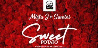 Mizta J – Sweet Potato (feat. Samini) (Audio x Video)