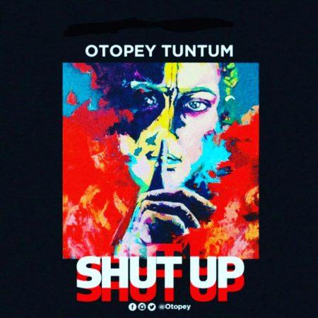 Otopey - Shut Up (GhanaNdwom.net)