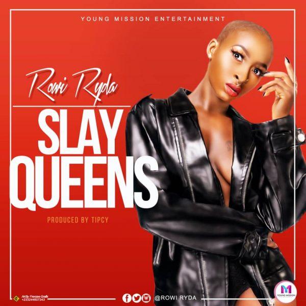 Rowi Ryda - Slay Queens (Prod. by Tipcy)