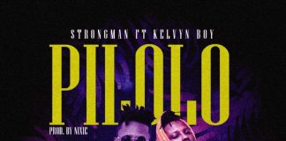 Strongman – Pilolo (Feat KelvynBoy) (Official Video)
