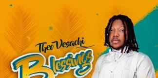 Theo Vesachi - Blessings (Prod. By DoBMusic)