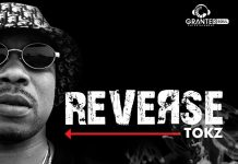 Tokz - Reverse (Prod By King One-Beatz) (Audio + Video)