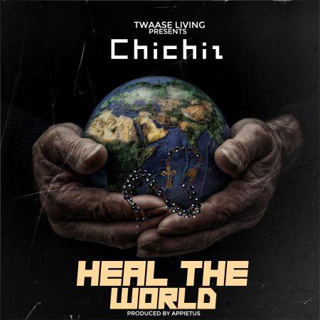 Chichiz - Heal The World(Prod. By Appietus) (GhanaNdwom.net)