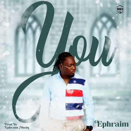 Ephraim - You (Prod by Ephraim) (GhanaNdwom.net)