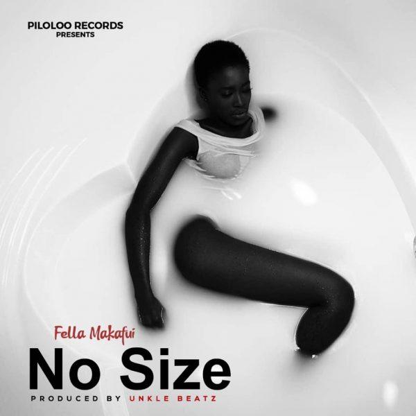 Fella Makafui - No Size (Prod. by Unkle Beatz)