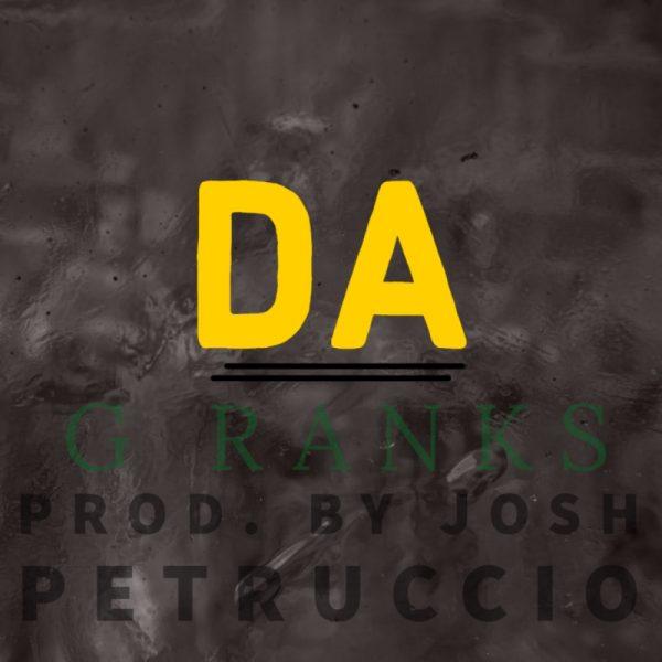 G Ranks - Da (Prod by Josh Petruccio)