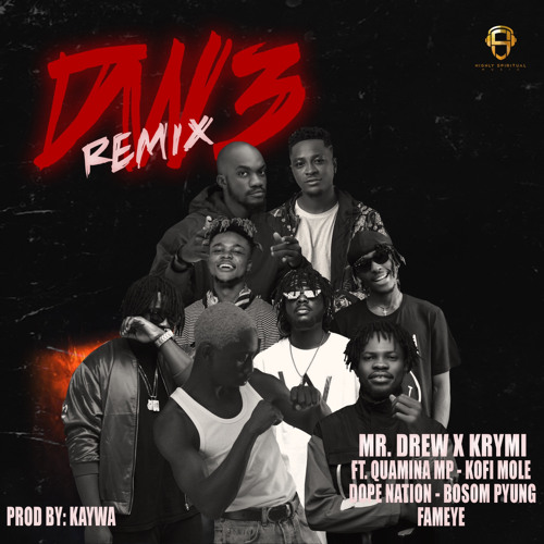 Mr Drew X Krymi - Dw3 (Remix) (Feat Fameye, Dopenation, Quamina MP, Bosom Pyung x Kofi Mole) (GhanaNdwom.net)