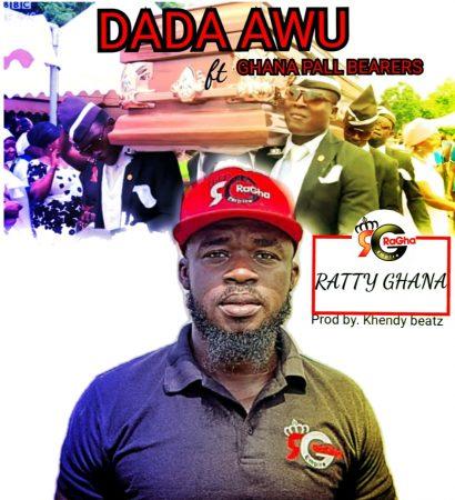 Ratty Ghana - Dada Awu (Prod by Khendi)