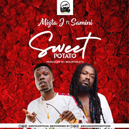 Mizta J – Sweet Potato (feat. Samini)(Prod. By Brainy Beatz)