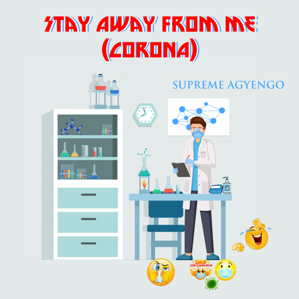 Supreme Agyengo - Stay Away From Me (Corona)