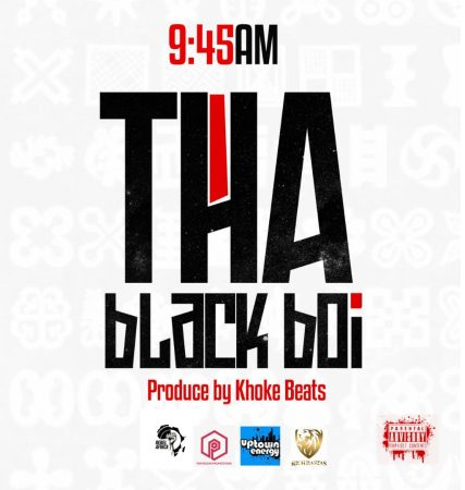 Tha Black Boi - 9-45AM (GhanaNdwom.net)