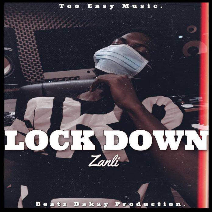 Zanli - Lock Down (Prod. by BeatzDakay)