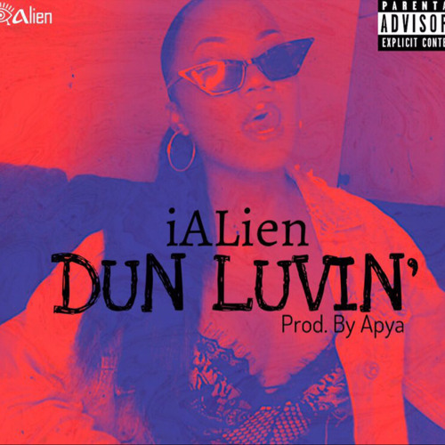 iAlien - Dun Luvin' (Prod. by Apya)