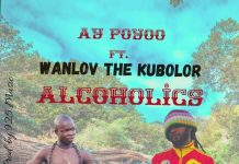 AY Poyoo - Alcoholics (Feat. Wanlov The Kubolor) (Prod. By 925 Music)