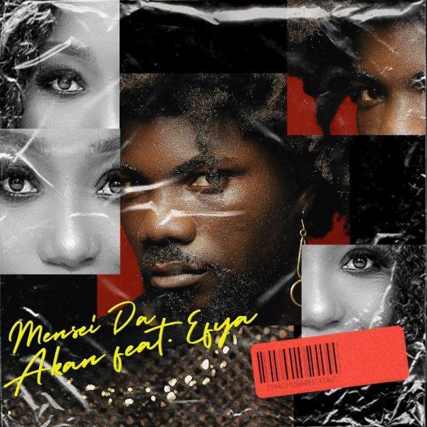 AkAN - Mensei Da (Feat. Efya)