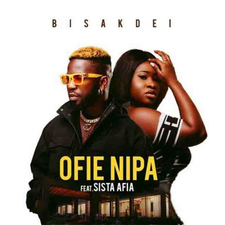 Bisa Kdei - Ofie Nipa (feat Sista Afia)