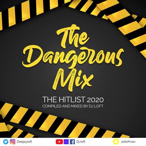 Dj Loft - THE DANGEROUS MIX (The Hitlist 2020)