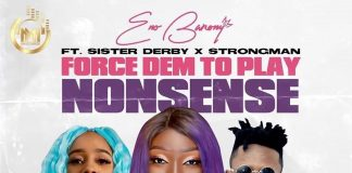 Eno Barony - Force Dem to Play Nonsense (Medikal Diss) (Feat. Sister Deborah x Strongman) (Prod. by HypeLyrix)