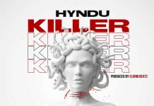 Hyndu - Killer (Prod. by Elorm Beatz)