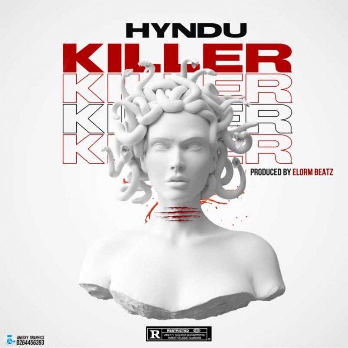 Hyndu - Killer (Prod. by Elorm Beatz)