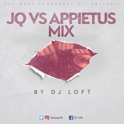 Jay Q Vrs Appietus Mix (Compiled & Mixed By Dj Loft)