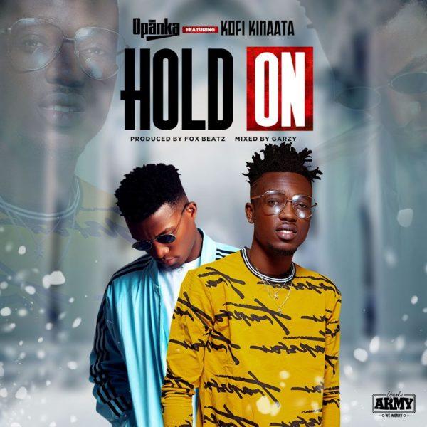 Opanka - Hold On (Feat. Kofi Kinaata)