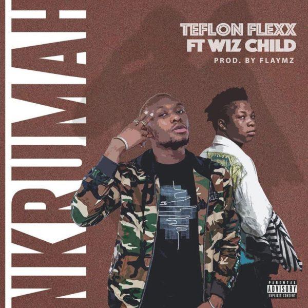 Teflon Flexx - Nkrumah (Feat. Wizchild)