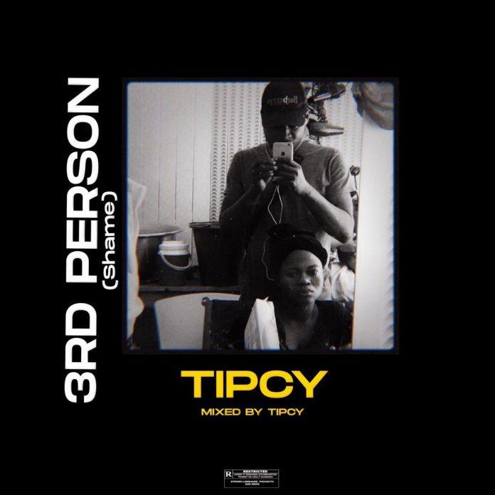 Tipcy - 3RD Person (Shame)