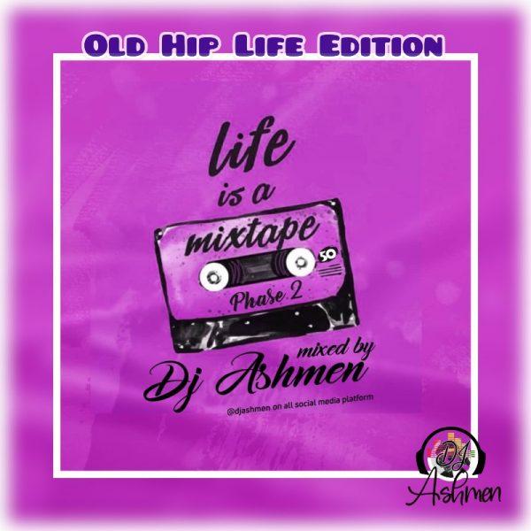 DJ Ashmen - Life Is A Mixtape HIP LIFE EDITION