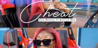 Eno Barony - Cheat (Feat. Kelvyn Boy) (Official Video)
