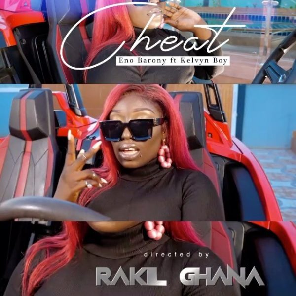 Eno Barony - Cheat (Feat. Kelvyn Boy) (Official Video)