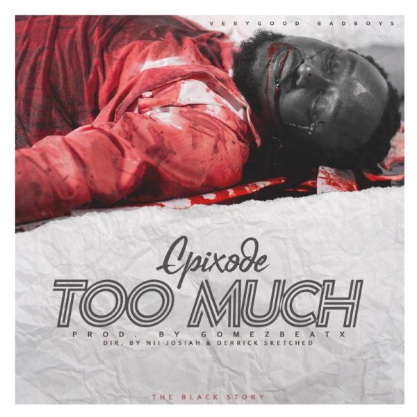 Epixode - Too Much (Prod. By GomezBeatx)
