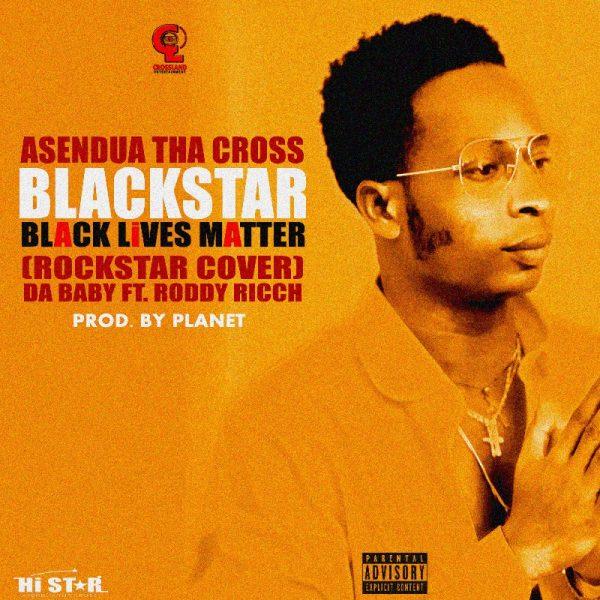 Asendua The Cross - Blackstar BLM (Feat. DaBaby) (Rockstar Cover)