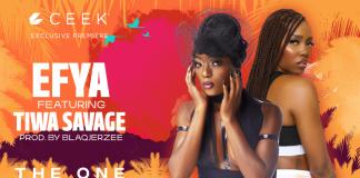 CEEK - Efya Tiwa Savage - The One