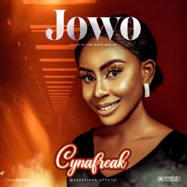 CynaFreak - Jowo (Prod. by FM Bass Beeatx)