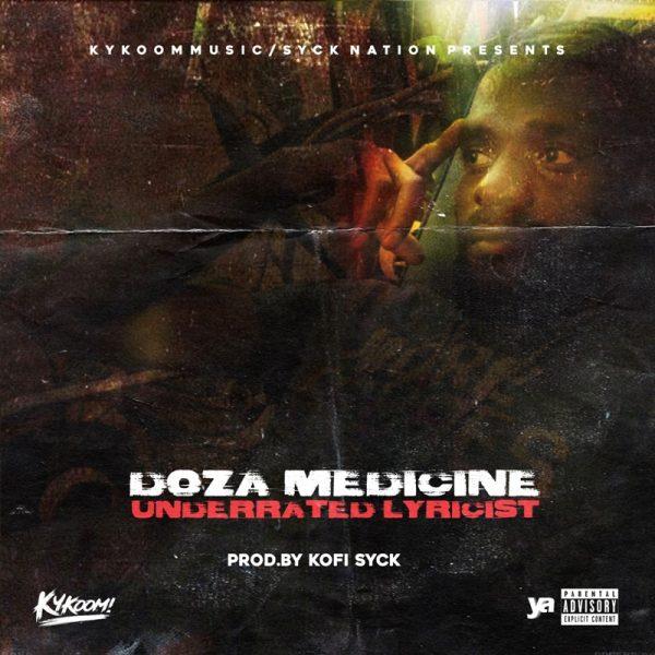 Doza Medicine - Underrated Lyricist (Prod. by Kofi Syck)