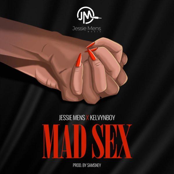 Jessie Mens x KelvynBoy - Mad S3x (Prod. by Samsney)
