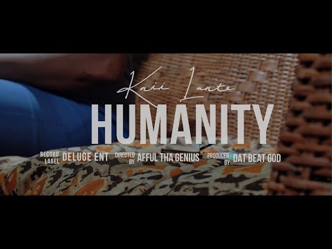Knii Lante Releases Humanity Music Video