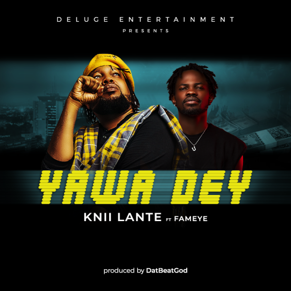Knii Lante - Yawa Dey (Feat Fameye)