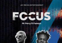 Mr Percy - Focus (Feat. Fameye) (Prod by Tombeatz)