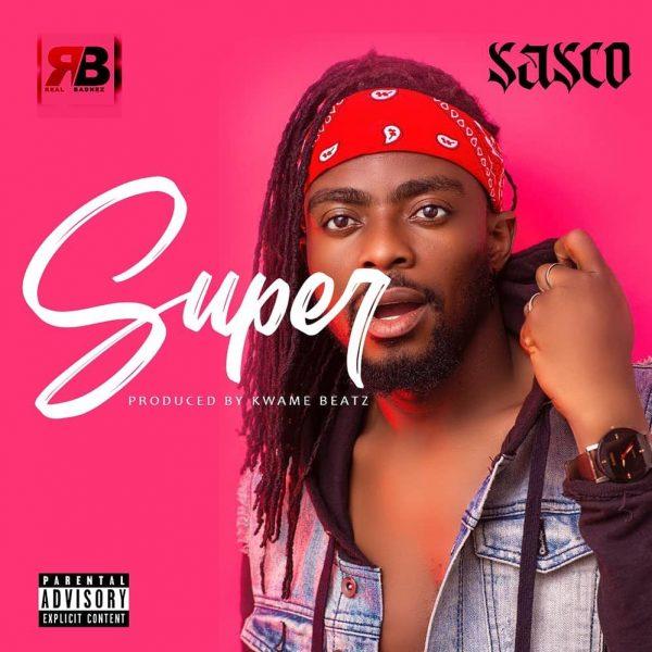 Sasco - Super (Prod. by Kwame Beatz)