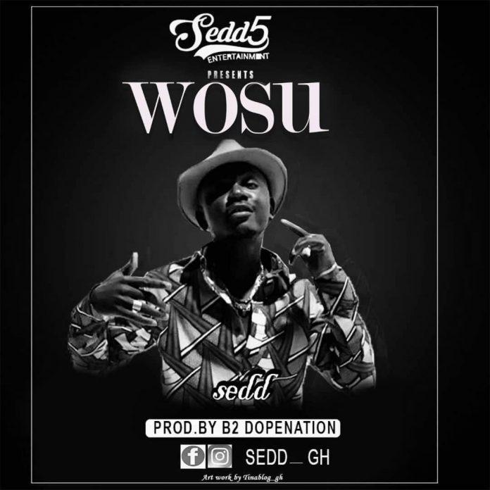 Sedd - Wosu (Prod by B2)
