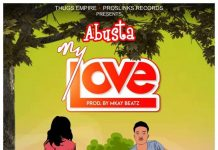 Abusta - Love (Prod By Mkay Beatz)