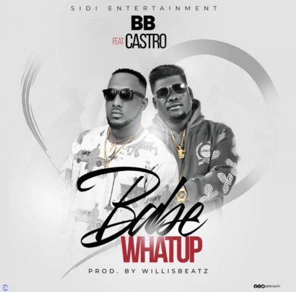 BB - Baby Whatsup (Feat. Castro) (Prod. By WillisBeatz)