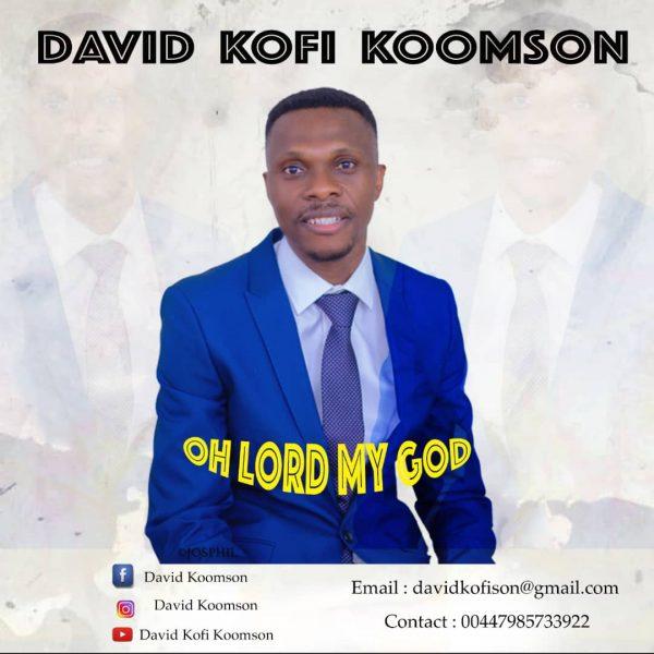 David Kofi Koomson - Oh Lord My God (Prod By Jakebeatz) (GhanaNdwom.net)