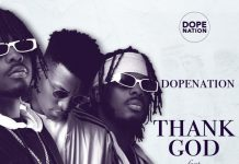 DopeNation - Thank God feat Kinaata (Prod By B2) (GhanaNdwom.net)