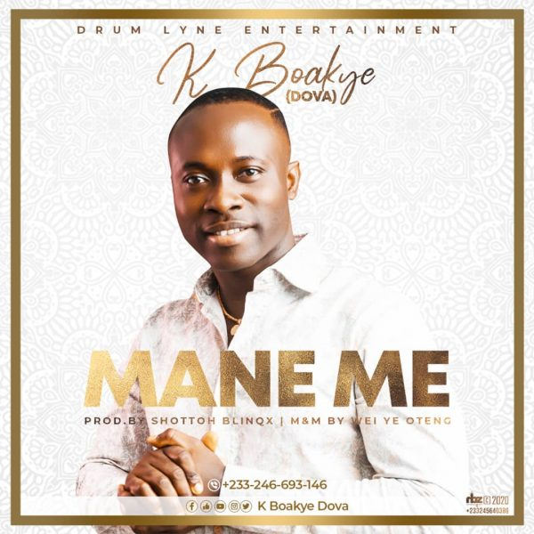 K Boakye Dova - Mane Me (Prod by Shotto Blinqx)