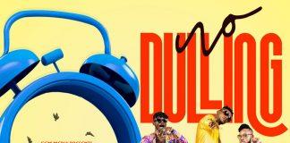 Keche - No Dulling (Feat. Kuami Eugene) (Prod. by Willis Beatz)