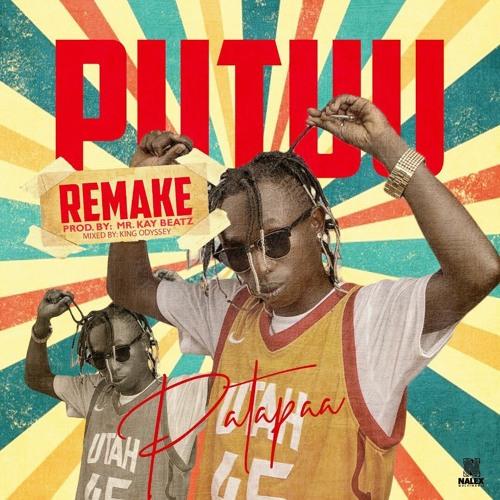 Patapaa - Putuu Remix (Prod. By Mr Kay BeatzGh)