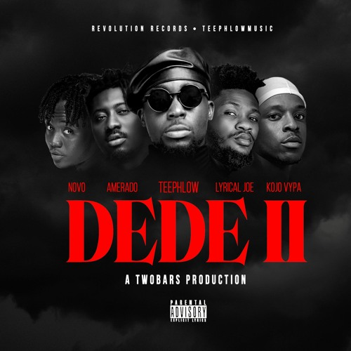Teephlow - Dede 2 (Feat. Novo X Amerado X Kojo Vypa X Lyrical Joe) (Prod By Twobars)